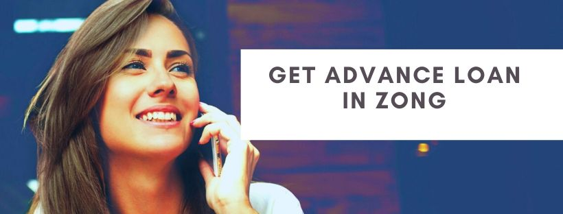 methods to avail loan in Zong