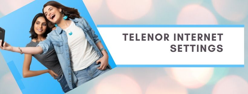Telenor 3G, 4G and MMS settings